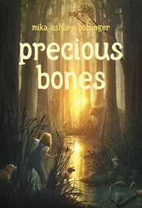 Precious Bones by Mika Ashley Hollinger